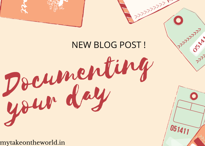 Documenting your day :The ultimateguide