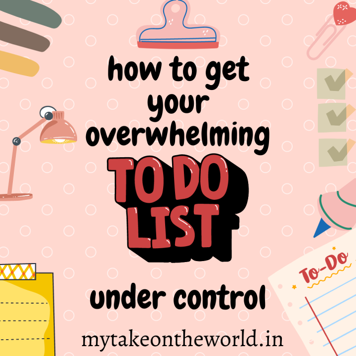 How to get your overwhelming to-do list undercontrol