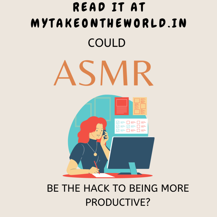 Could ASMR be the hack to being moreproductive?