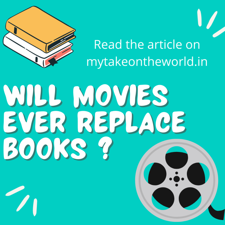 Will movies ever be able to replacebooks?